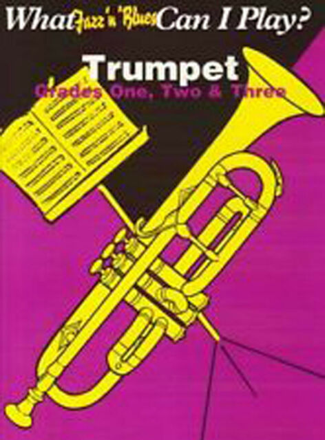 What Jazz N Blues Can I Play? Trumpet Piano Grades 1-3 Sheet Music Book B48