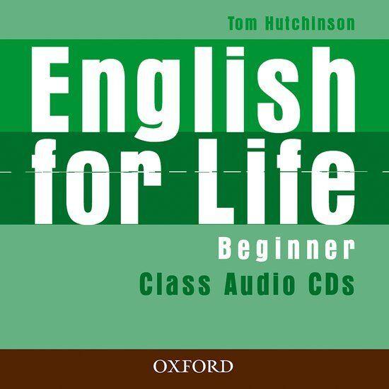 English for Life Beginner. Class Audio CDs; Hutchinson, Tom, CD-ROM, ELT