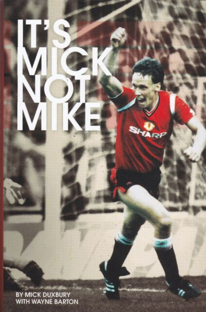 It's Mick, Not Mike: The Autobiography of Mick Duxbury, Book, New Hardback