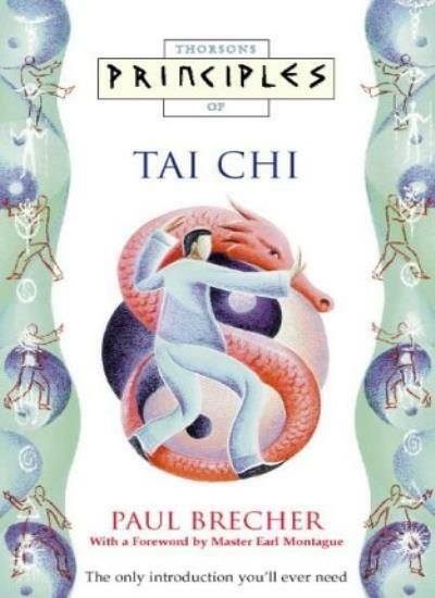 Tai Chi: The only introduction you'll ever need (Principles of),Paul Brecher