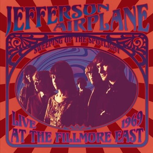 Jefferson Airplane - Sweeping Up the Spotlight Live at Fillmore East 69 [New CD]