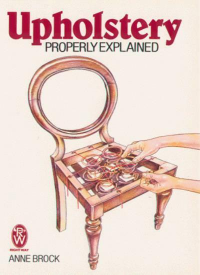Upholstery Properly Explained (Paperfronts),Anne Brock