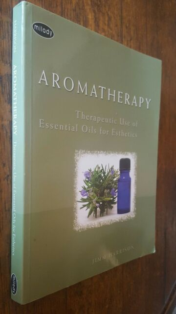 Aromatherapy: Therapeutic Use of Essential Oils for Esthetics by Jimm Harrison …
