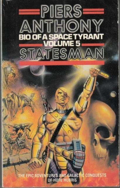 Biography of a Space Tyrant - Statesman: Statesman v. 5 : Piers Anthony