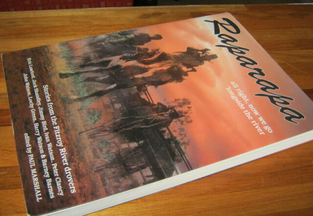 RAPARAPA: Stories from the Fitzroy River Drovers. Edited Paul Marshall   in MELB