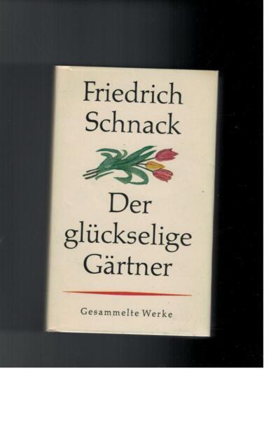 Friedrich Schnack - Der glückselige Gärtner - 1961
