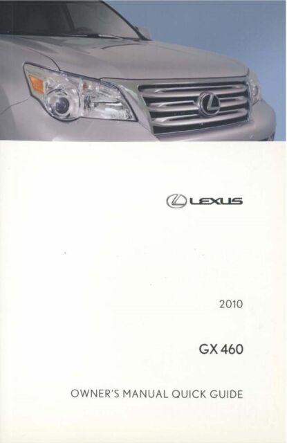 2010 lexus gx 460 quick reference guide manual ebay rh ebay com lexus gx 460 owners manual gx460 manual 2016