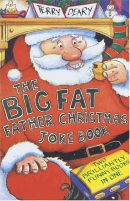 Big Fat Father Christmas Joke Book by Terry Deary - PB