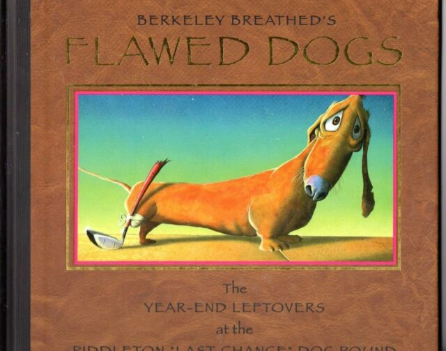 Flawed Dogs: Year End Leftovers at Piddleton  by Berkeley  Breathed, 1st Edition