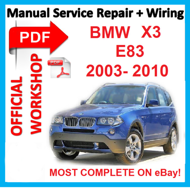 Official Workshop Manual Service Repair for BMW X3 E83 2003 - 2010 ...