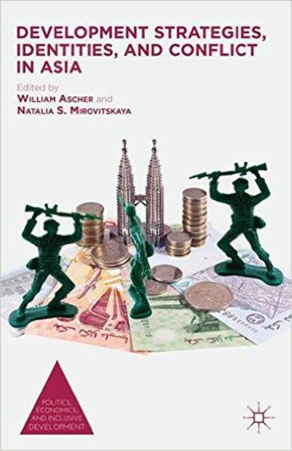 Development Strategies, Identities, and Conflict in Asia (Politics, Economics, a