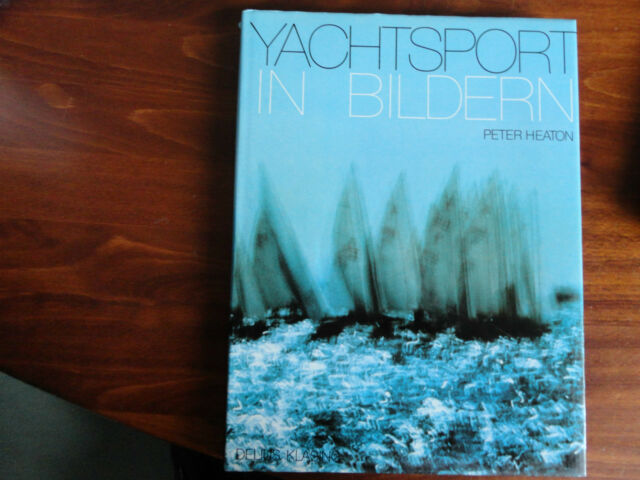 Yachtsport in Bildern ** Peter Heaton ** Delius Klasing Verlag ** Top **