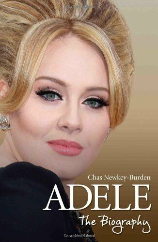 Adele: The Biography by Chas Newkey-Burden 1782194746 The Cheap Fast Free Post