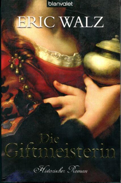 Die Giftmeisterin von Eric Walz (2010, Taschenbuch)