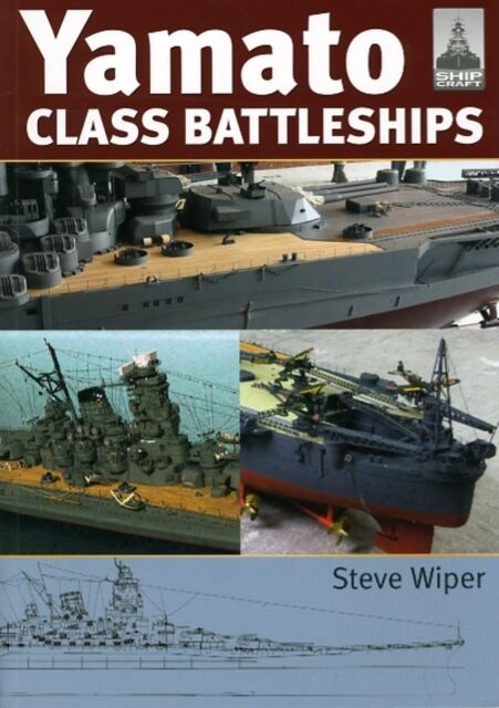 Shipcraft 14 - Yamato Class Battleships (Paperback), Wiper, Steve, 9781848320451