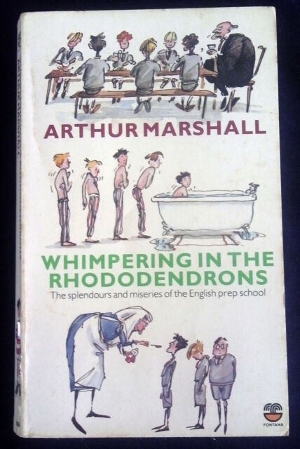 WHIMPERING IN THE RHODODENDRONS by Arthur Marshall (Fontana PB 1983) Ist