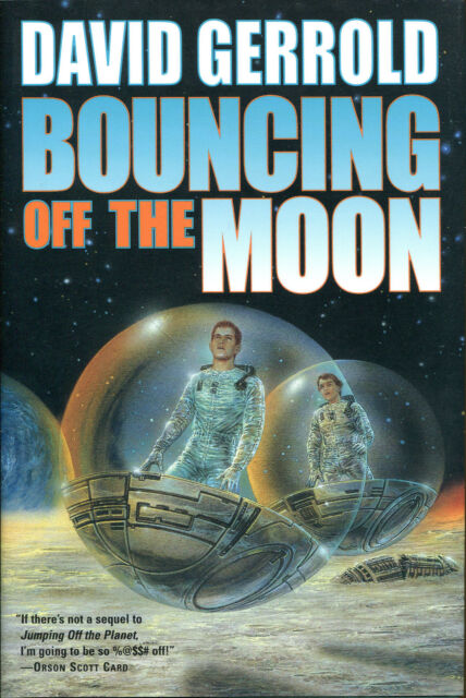 Bouncing off the Moon 2 by David Gerrold-2001-First Edition/DJ