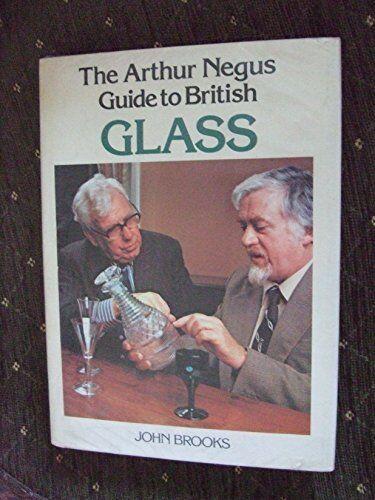 Arthur Negus Guide to British Glass,John Brooks