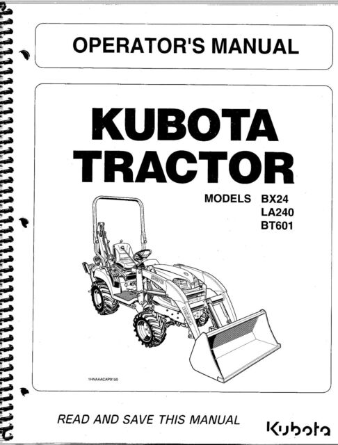 Kubota Bx24 La240 Bt601 Tractor Loader Backhoe Operator Manual