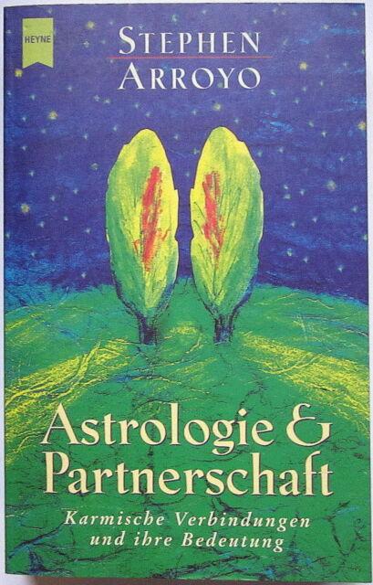 Astrologie & Partnerschaft von Stephen Arroyo -Karmische Verbindungen - Esoterik