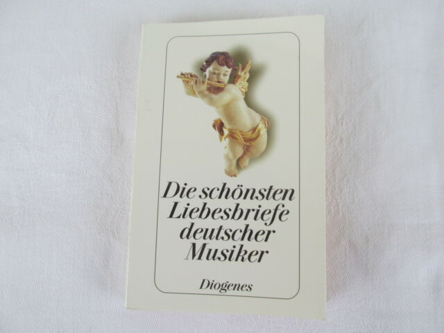 Friedrich, Anton / Sager, Silvia : Die schönsten Liebesbriefe deutscher Musiker