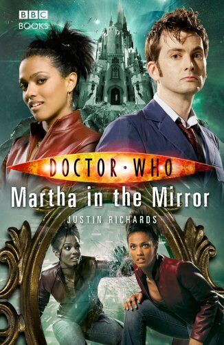 Doctor Who - Martha in the Mirror (New Series ... by Richards, Justin 1846074207