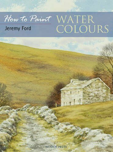 How to Paint: Water Colours by Ford, Jeremy C. 1844482669 The Cheap Fast Free