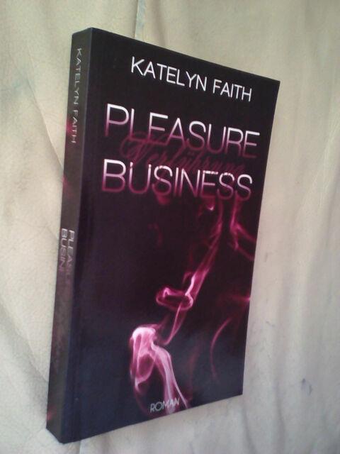 Katelyn Faith: Pleasure Business