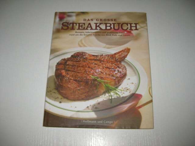 Das große Steakbuch von Reinhardt Hess und Hans-Heinrich Reichelt  1. Aufl. 2008