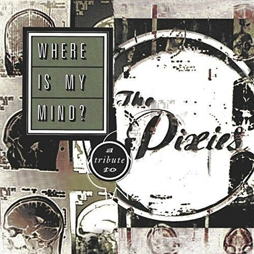 Various Artists - Where Is My Mind? A Tribute To The Pixies [New Vinyl]