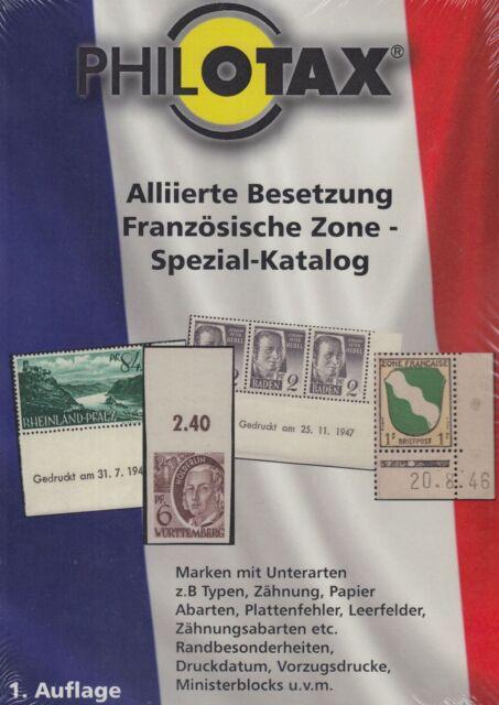 PHILOTAX Spezial-Katalog Französische Zone, 1. Auflage (April 2016)