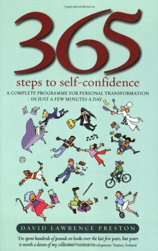 365 Steps To Self-Confidence 3e: A Complete Programme for Personal Transformat,