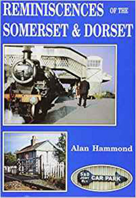 Reminiscences of the Somerset and Dorset, New, Hammond, Alan Book
