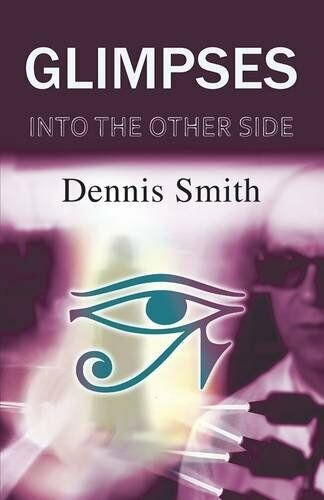 Very Good 178003587X Paperback Glimpses into the Other Side Smith, Dennis