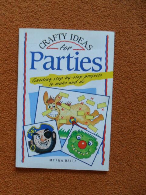 CRAFTY IDEAS FOR PARTIES PAPERBACK BOOK ~ MYRNA DAITZ ~ NEW
