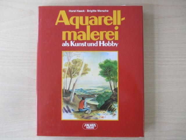 Haack/Wersche - AQUARELLMALEREI ALS KUNST UND HOBBY