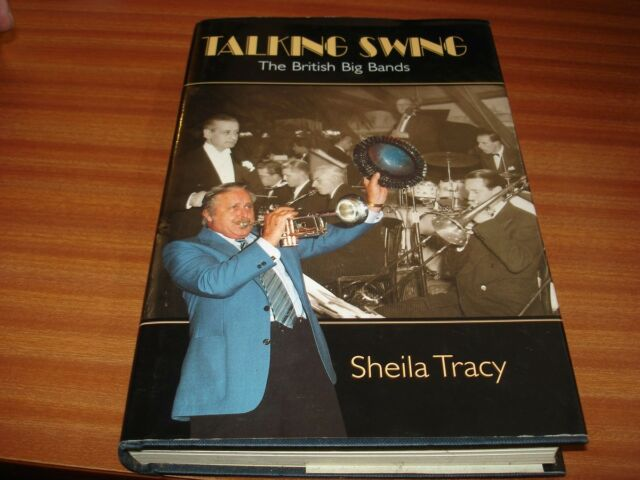 TALKING SWING THE BRITISH BIG BANDS BY SHEILA TRACY 1ST EDITION HARDBACK