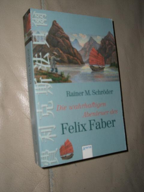 Rainer M. Schröder: Die wahrhaftigen Abenteuer des Felix Faber