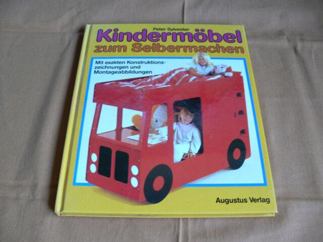 Kindermöbel zum Selbermachen von P. SYLVESTER mit Konstruktionszeichnungen-1989