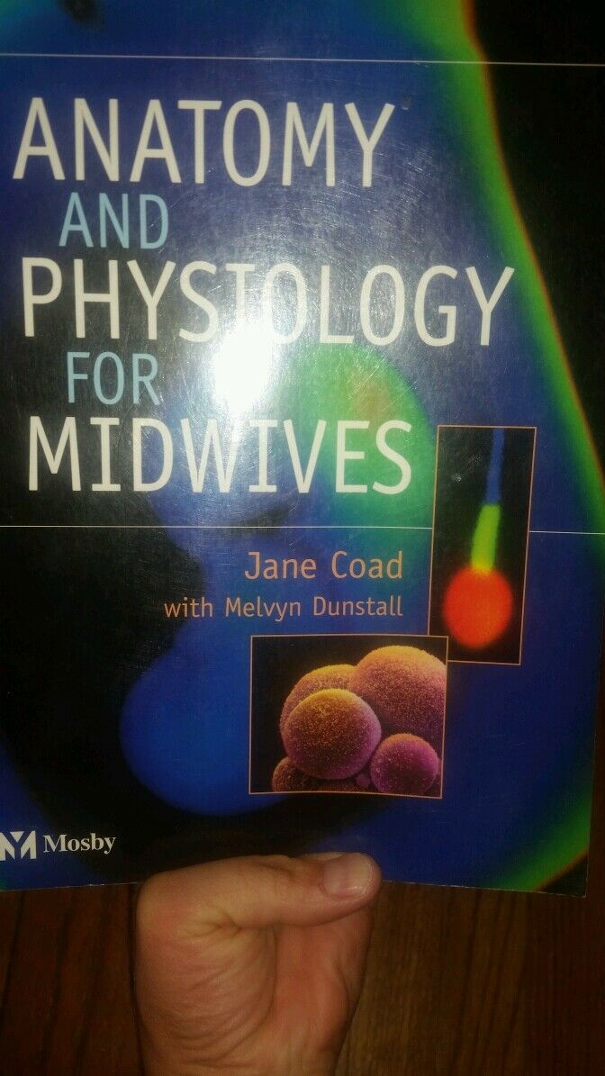Anatomy and Physiology for Midwives by Melvyn Dunstall and Jane Coad ...