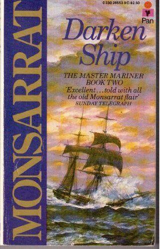 Darken Ship: The Master Mariner - Book Two,Nicholas Monsarrat