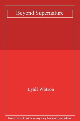 Beyond Supernature,Lyall Watson