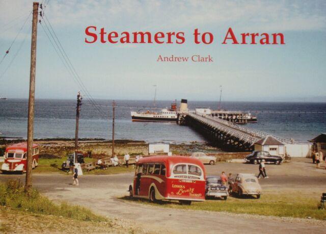 ARRAN STEAMERS Island Steam Boats History NEW West Coast Scottish Maritime Isles