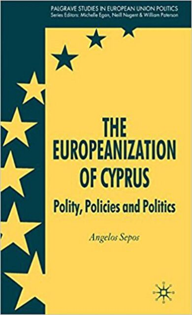 The Europeanization of Cyprus: Polity, Policies and Politics (Palgrave Studies i