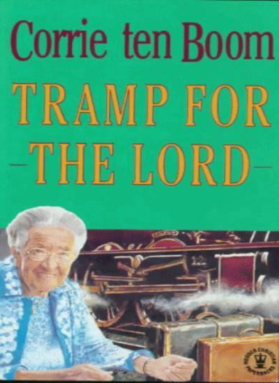 Tramp for the Lord: The Years after 'The Hiding Place',Corrie  ,.9780340200742