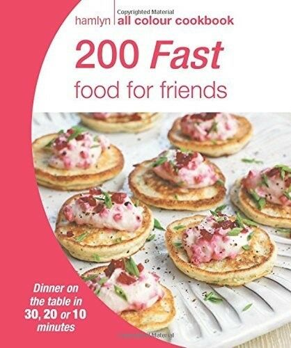 200 Fast Food for Friends: Hamlyn All Colour Cookbook, , 0600629023, New Book