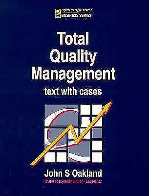 Total Quality Management: Text with Cases (Contemporary business studies), John