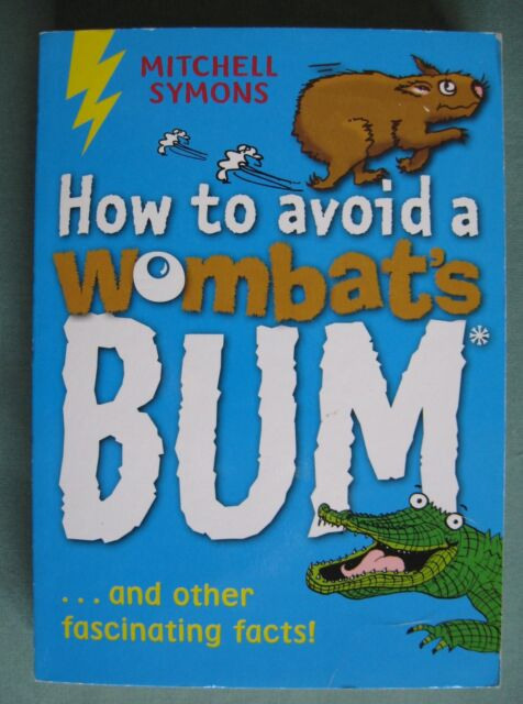 How To Avoid A Wombats Bum And Other Fascinating Facts! Mitchell Symons