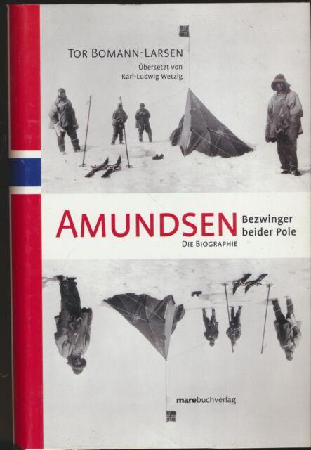 Tor Bomann-Larsen: Amundsen - Bezwinger beider Pole - Die Biographie (2007)