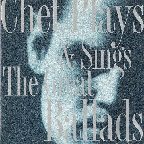 Chet Baker Chet Plays & Sings The Great Ballads (Time After Time) Jazz Door CD